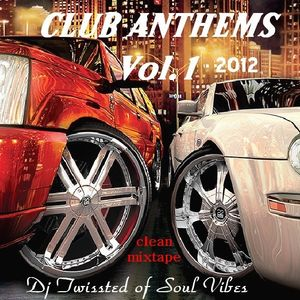 SOUL VIBES CLUB ANTHEMS mix by Dj Twissted 2012 (clean mix)