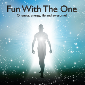 The Oneness Podcast – The Pleasure Of Oneness – Episode 24 – Fun With The One