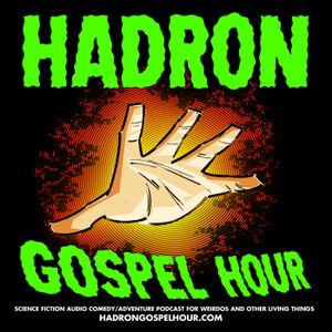 """Ep. 20 – """"Missing Pieces"""" OR """"But Knot For Me"""" - Hadron Gospel Hour"""