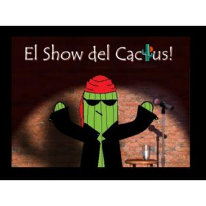 El Show del Cactus 15: El Regreso