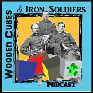 Wooden Cubes & Iron Soldiers Podcast Part one !