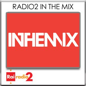RADIO2 IN THE MIX del 10/07/2017 - 1A PARTE