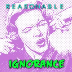 Reasonable Ignorance Episode 21