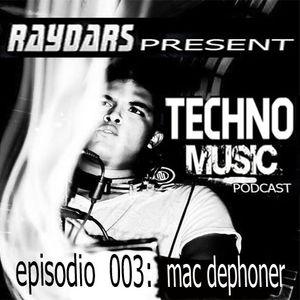 Mac dephoner @techno music podcast 003
