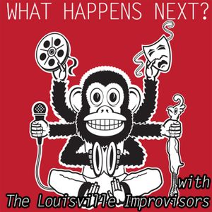 What Happens Next 61 – Wherefore Art Thou, Improvisors?