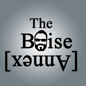 Episode 27 The Boise Annex Podcast Part 2