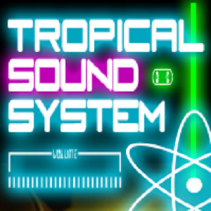 Tropical Sound System - Mix Sessions Vol. 1 - Something Coming - Mixed By DJ Cliff Roberts