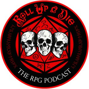 Roll Up & Die - Podcast 061