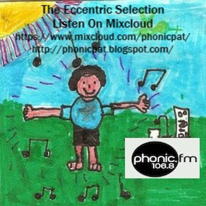 The Eccentric Selection (2nd august) on Phonic FM