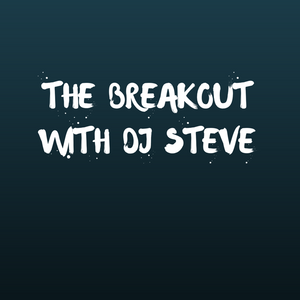 The Breakout With DJ Steve - The Second After