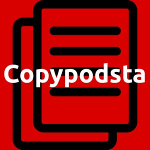 Copypodsta Episode 5 | My Immortal Beej