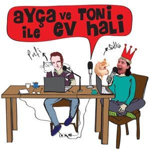 Ayça ve Toni ile Ev Hali 17 Nisan 2017