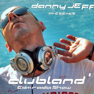 Danny Jeff presents 'ClubLand' episode 139