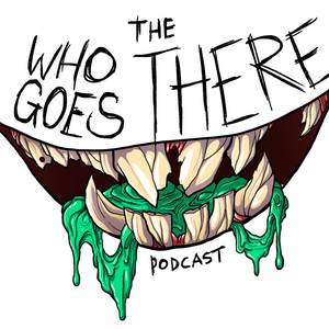 WhoGoesThere?! Podcast Episode 2 – V.H.S. 2