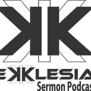Ekklesia Yuma Sermon 8/21/16