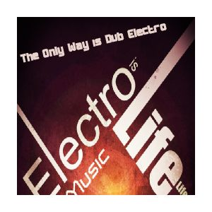 The Only Way Is Dub Electro