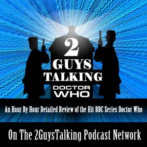 """Season 9, Episode 12 """"Hell Bent"""" - Reviewed by 2GuysTalking Doctor Who -"""