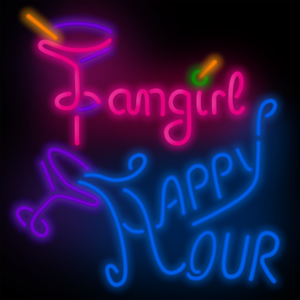 """Fangirl Happy Hour, Episode #69, """"Alien Juice"""""""
