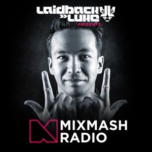 215 – Laidback Luke presents Mixmash Radio