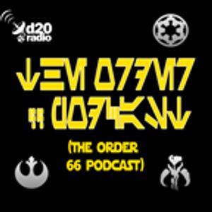 The Order 66 Podcast Episode 77 - Gentlemen! Start Your Chassis!
