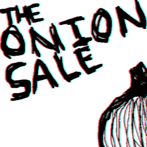 Weekend Distractions 2.0, Brought to you by THE ONION SALE