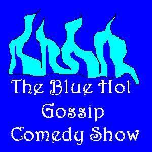 The Blue Hot Gossip Comedy Show 13