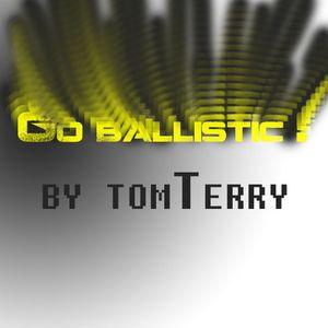 go ballistic! by Tom Terry