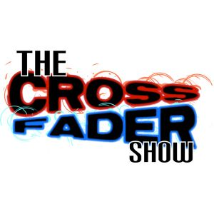 The Crossfader Show - Epsidoe #15