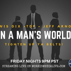 In A Man's World w/Lewis Dix and TDP 3-24-17