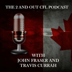 2 and Out CFL Podcast - Episode 69