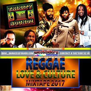 TRINITY SOUND PRESENTS REGGAE LOVE AND CULTURE MIXTAPE 2017