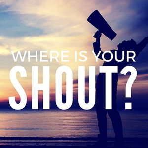 Where is Your Shout - 06/25/17