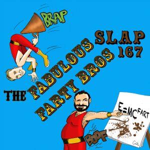 SLAP 167: The Fabulous Farty Bros.