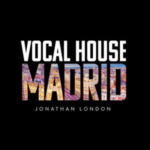 Jonathan London - Vocal House Madrid
