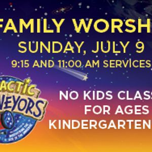 Family Worship Service: Galactic Starveyors