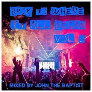 Back To Where It All Began Bounce Classics Vol 3 Mixed By John The Baptist