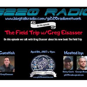Ep# 235 The Field Trip w/Greg Elsasser