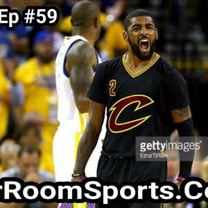Inside The War Room: (Ep. 59) Kyrie Wants Out of Cleveland