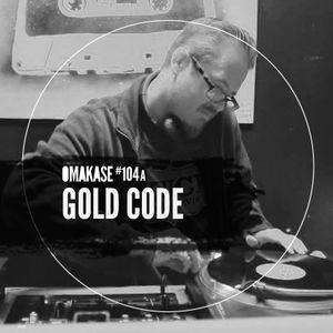 OMAKASE #104a, GOLD CODE