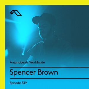 Anjunabeats Worldwide 539 with Spencer Brown (Live from Bang Bang, San Diego)