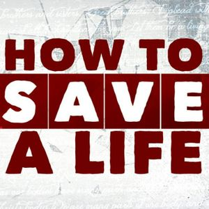 How to Save a Life - Part 3