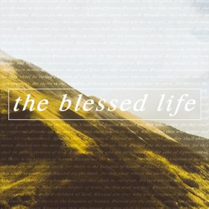 The Blessed Life - Part 2