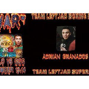 """""""WAR""""- ADRIAN GRANADOS TALKS CANELO VS GGG"""