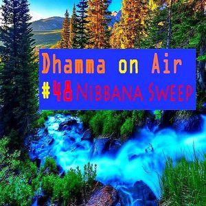 Dhamma On Air #48 Audio: Nibbana Sweep