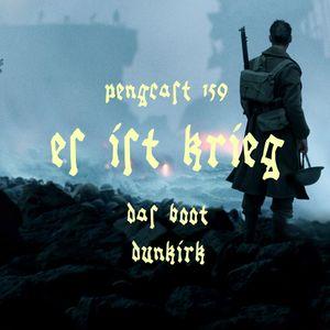 #159 - ES IST KRIEG - Dunkirk & Das Boot