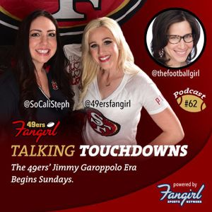 [Podcast EP # 62] The 49ers' Jimmy Garoppolo Era Begins Sunday