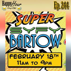 Episode 244 - Super Syfy Bartow 2017 Preview