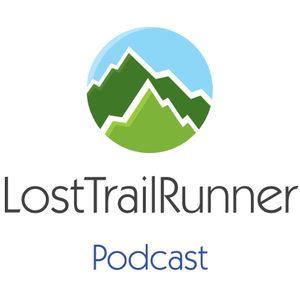 108 LostTrailRunner Podcast