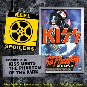 276: 'KISS Meets the Phantom of the Park'