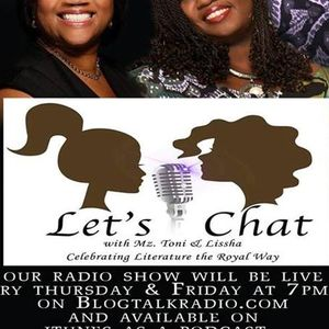 "Let' Chat w/Mz Toni and Lissha ""The Choices We Make!"""